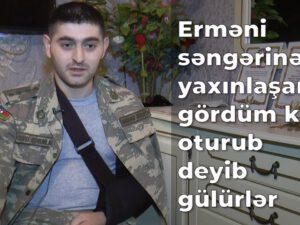 """""""Erməni səngərinə yaxınlaşanda gördüm ki, oturub deyib gülürlər"""" – Səddam Musayevin döyüş yolu"""