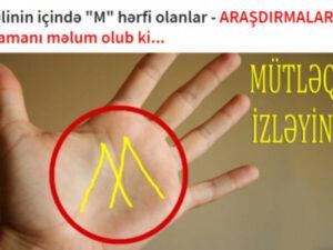 """Əlinin içində """"M"""" hərfi olanlar – ARAŞDIRMALAR zamanı məlum olub ki…"""