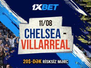 """1xBet`də UEFA Super Kubokunun """"Çelsi"""" – """"Vilyareal"""" oyununa risk etmədən mərc edin"""